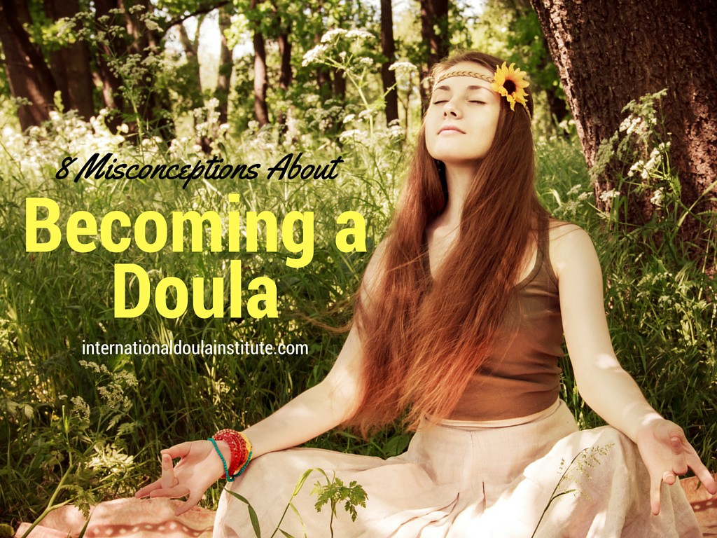 8 Misconceptions About Becoming a Doula