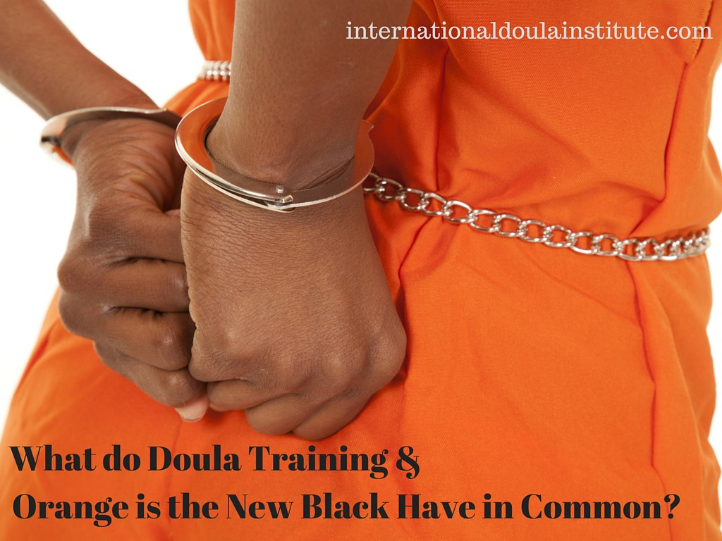 Doula Training and Orange is the New Black