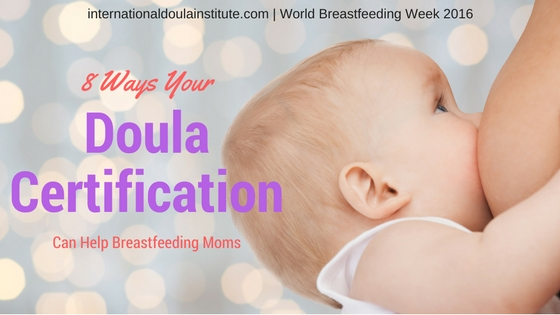 8 Ways Your Doula Certification Can Help Breastfeeding Moms